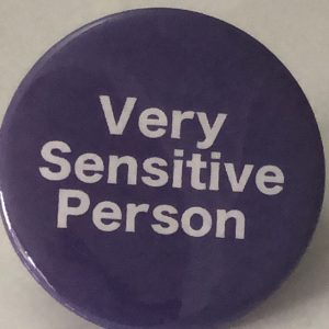 very sensitive person